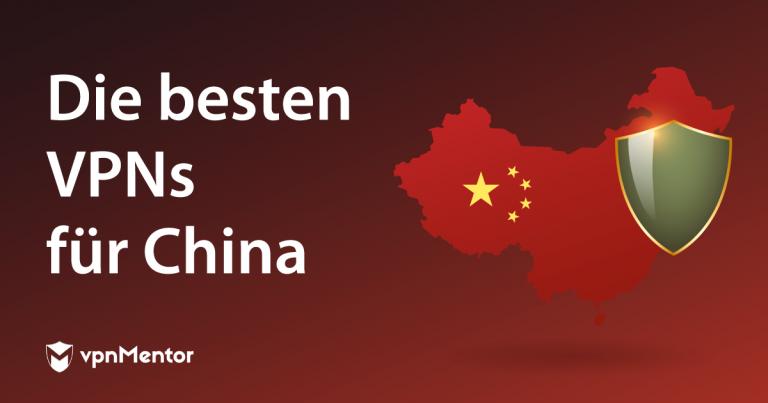 Die besten VPNs für China