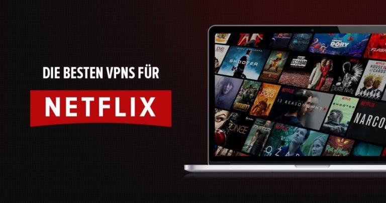 Die besten VPNs für Netflix