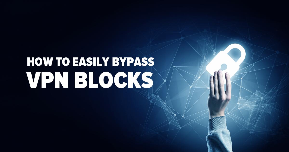 Wie sich VPN-Blockaden einfach umgehen lassen (Ja, sogar die von Netflix!)