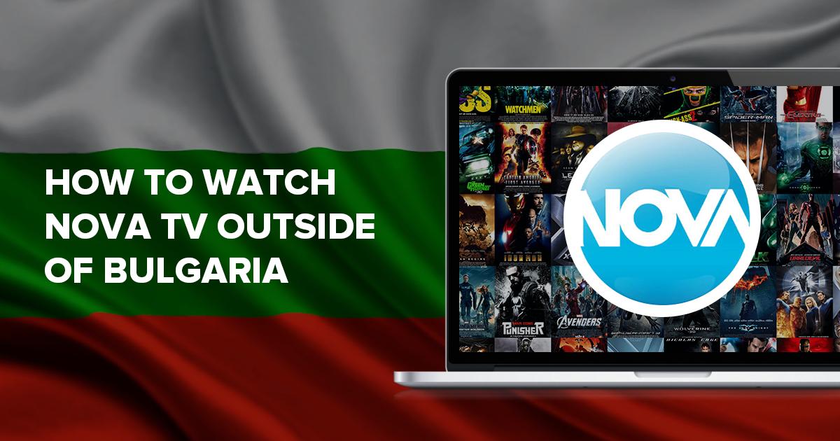 Wie man Nova TV außerhalb Bulgariens ansehen kann