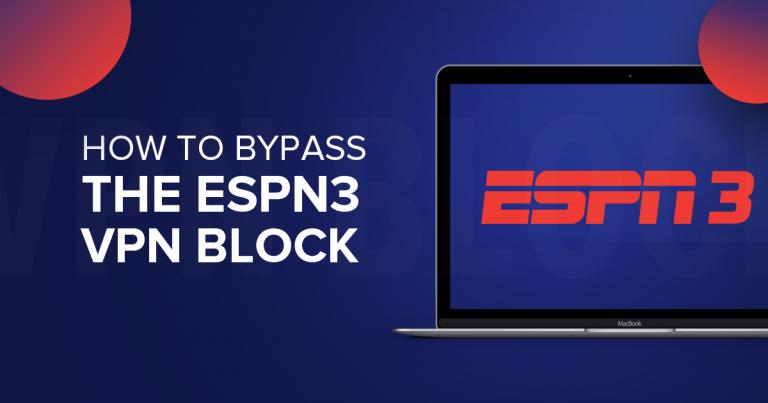 Bypass ESPN3's VPN Block