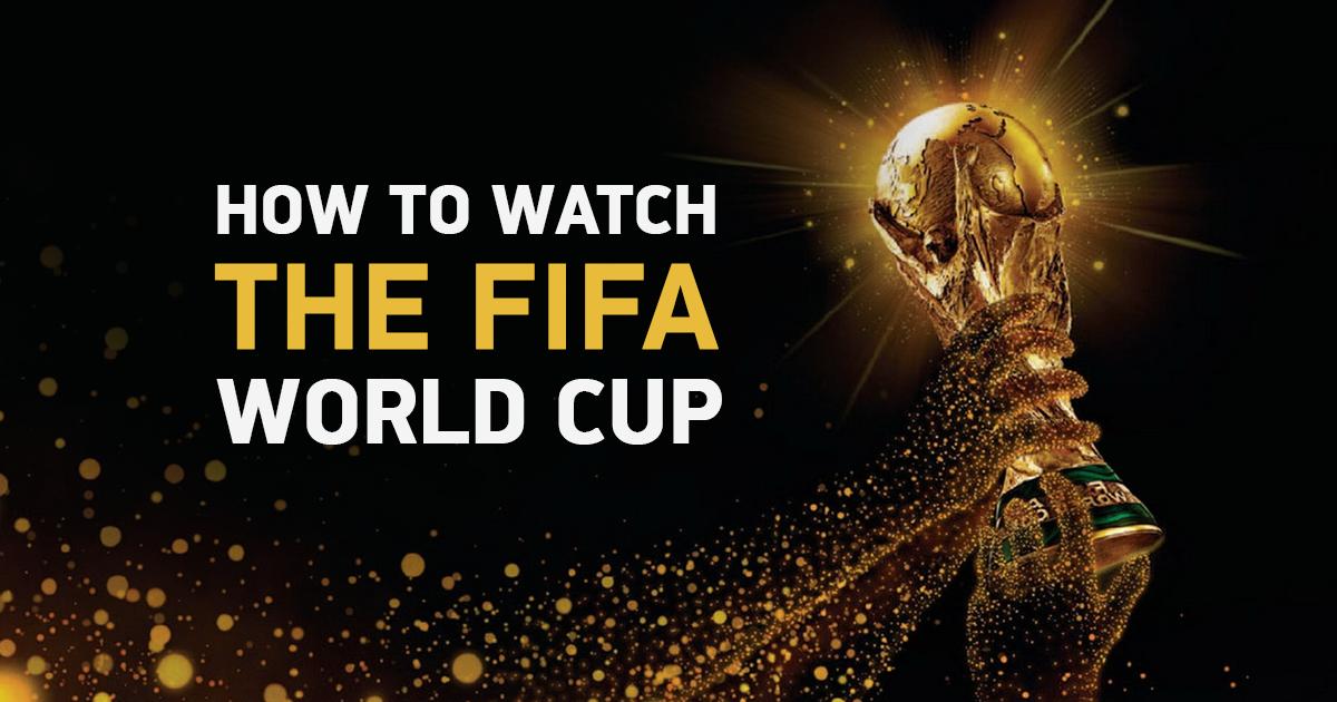 6 Optionen, mit der Du die FIFA Fußballweltmeisterschaft 2018 sicher von überall aus ansehen kannst