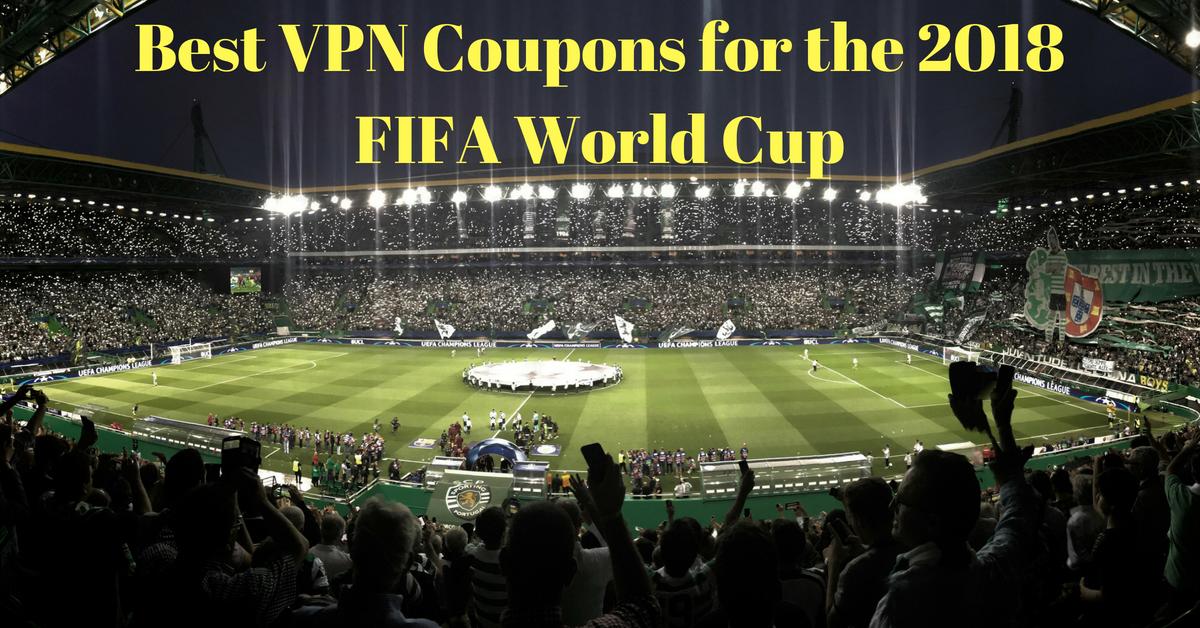 Die besten VPN-Gutscheine für den FIFA World Cup 2018