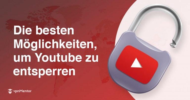 youtube ganz einfach entsperren