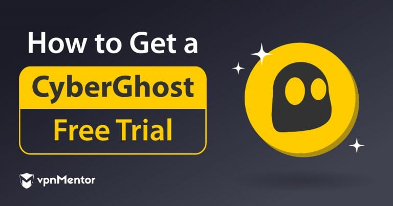 Hot to Get a Free Trial of CyberGhost