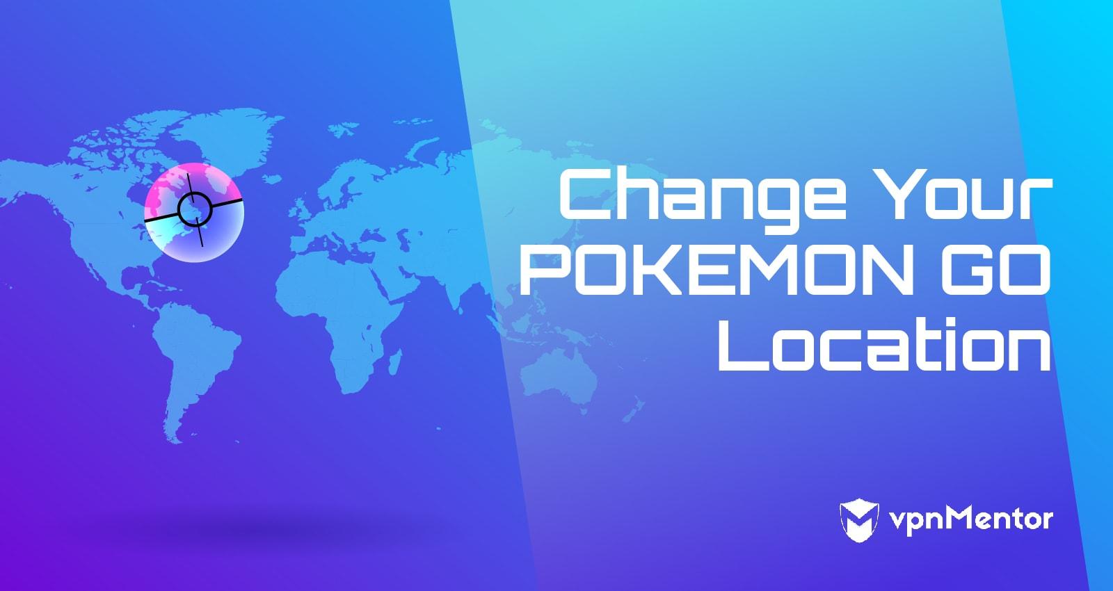Change Your Pokemon Go Location