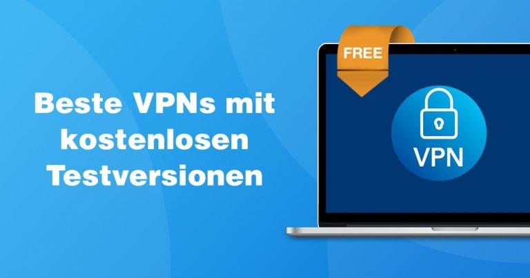 beste vpns gratis testversionen